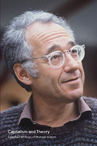Capitalism and Theory: Selected Writings of Michael Kidron (International Socialism) por Michael Kidron
