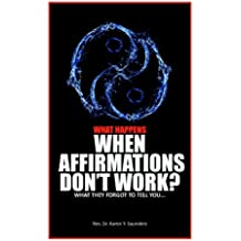 What Happens When Affirmations Don't Work? What they forgot to tell you... (English Edition)
