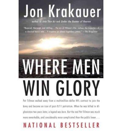 [(Where Men Win Glory: The Odyssey of Pat Tillman)] [Author: Jon Krakauer] published on (July, 2010)