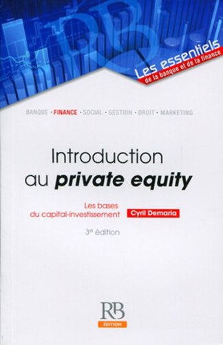 Introduction au private equity : Les bases du capital-investissement par Cyril Demaria