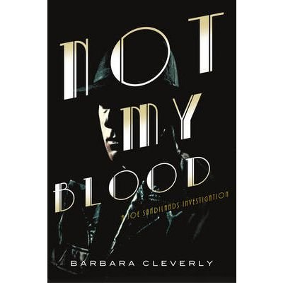 ({NOT MY BLOOD: A JOE SANDILANDS INVESTIGATION}) [{ By (author) Barbara Cleverly }] on [September, 2012]