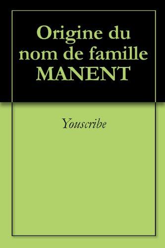 Origine du nom de famille MANENT (Oeuvres courtes) par Youscribe