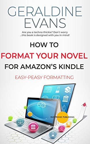How To Format Your Novel for Amazons Kindle: Easy-Peasy ...