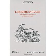 L'homme sauvage : Homo Ferus et Homo sylvestris, de l'animal à l'homme sauvage