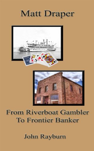 matt-draper-from-riverboat-gambler-to-frontier-banker-english-edition