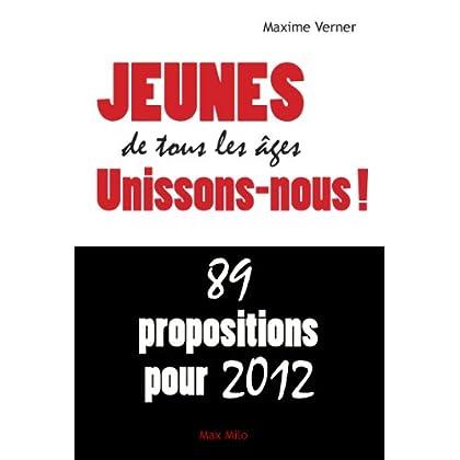 Jeune de tous les âges unissons nous: 89 propositions pour 2012 - Essais - documents