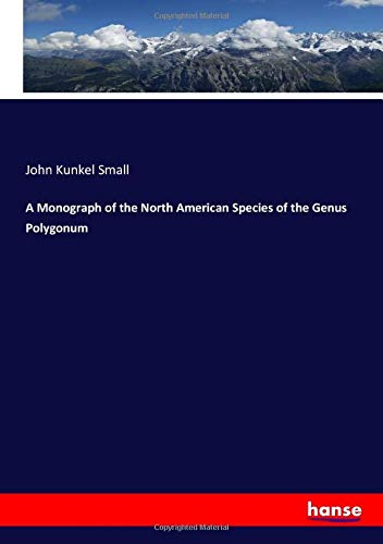 A Monograph of the North American Species of the Genus Polygonum