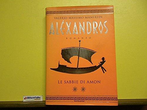 L 9.886 LIBRO ALEXANDROS LE SABBIE DI AMON DI VALERIO M MANFREDI 1998