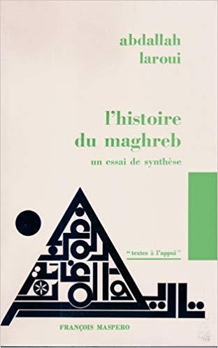 L'histoire du maghreb. par Abdallah. Laroui