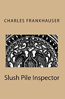 Slush Pile Inspector (English Edition) par [Frankhauser, Charles]