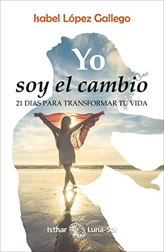 Yo soy el cambio: 21 días para transformar tu vida