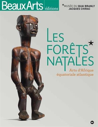 Les forts natales : Arts d'Afrique quatoriale atlantique