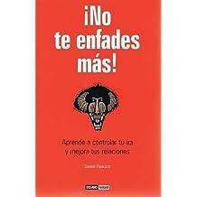 !No te enfades mas!: Aprende a controlar tu ira y mejora tus relaciones (Spanish Edition) by Daniel Palacios (2007-11-13)