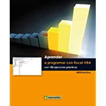 Aprender a programar con Excel VBA con 100 ejercicios prácticos (Aprender... con 100 ejercicios prácticos)