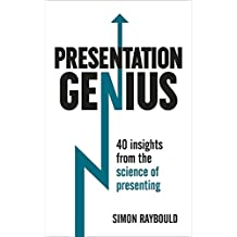 Presentation Genius: 40 Insights From the Science of Presenting