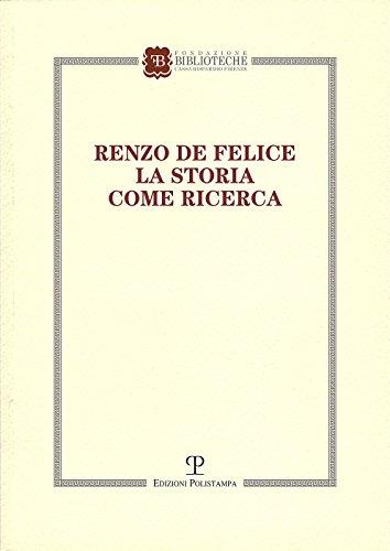 Renzo de Felice. La storia come ricerca. Atti del Convegno (Firenze, 13-14 marzo 2015)