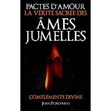 Pactes D'Amour  -  La Vérité Sacrée des Âmes Jumelles
