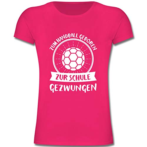 Sport Kind - Zum Handball geboren zur Schule gezwungen - 164 (14-15 Jahre) - Fuchsia - F131K - Mädchen Kinder T-Shirt
