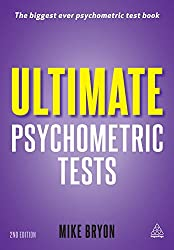 Ultimate Psychometric Tests: Over 1,000 Verbal, Numerical, Diagrammatic and IQ Practice Tests