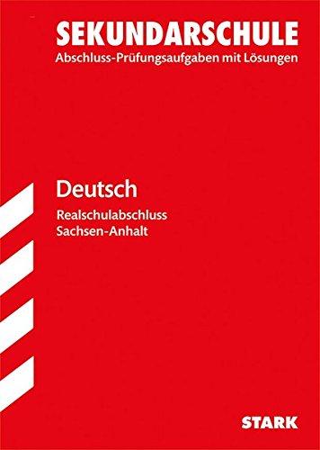 Original-Prüfungen Realschulabschluss - Deutsch - Sachsen-Anhalt