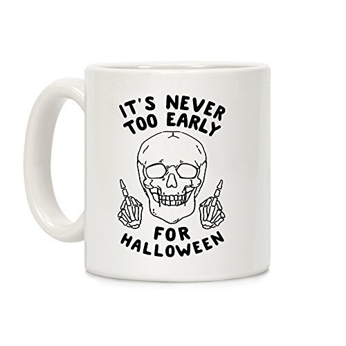 lookhuman ES IST NIE ZU Früh für Halloween Weiß 11Unze Keramik Kaffee Tasse