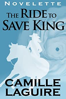 The Ride to Save King (English Edition) di [LaGuire, Camille]