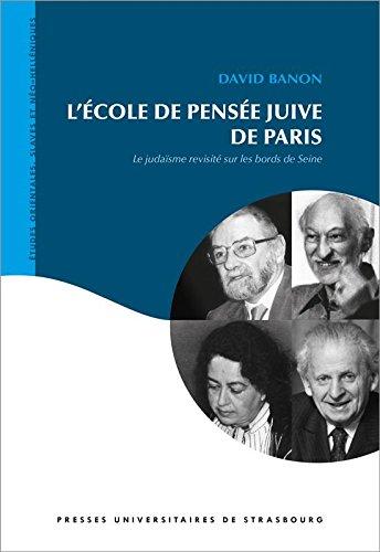 L'Ecole de Pensee Juive de Paris. le Judaïsme Revisite Sur les Bords par
