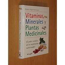 VITAMINAS, MINERALES Y PLANTAS MEDICINALES - El poder curativo de los suplementos nutricionales
