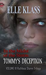 In the Midst of the Storm Tommy's Deception (Ruthless Storm Trilogy Book 3)