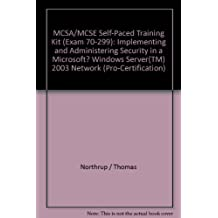MCSA/MCSE Self-Paced Training Kit (Exam 70-299): Implementing and Administering Security in a Microsoft? Windows Server(TM) 2003 Network (Pro-Certification)