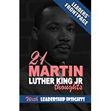 Leaders' Frontpage: Leadership Insights from 21 Martin Luther King Jr. Thoughts