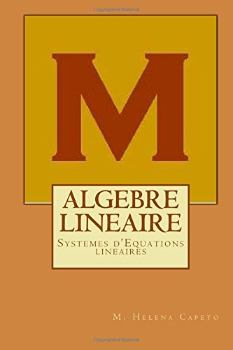 Algebre Lineaire: Systemes d'equations Lineaires