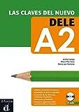 Las claves del nuevo DELE A2: Lehrbuch + Audio-CD/mp3