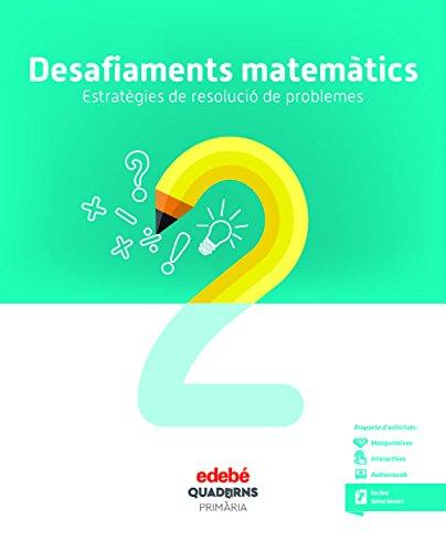 DESAFIAMENTS MATEMÀTICS. ESTRATÈGIES DE RESOLUCIÓ DE PROBLEMES 2