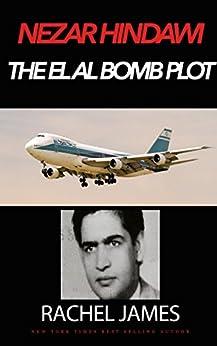 Nezar Hindawi: The El Al Bomb Plot by [James, Rachel]
