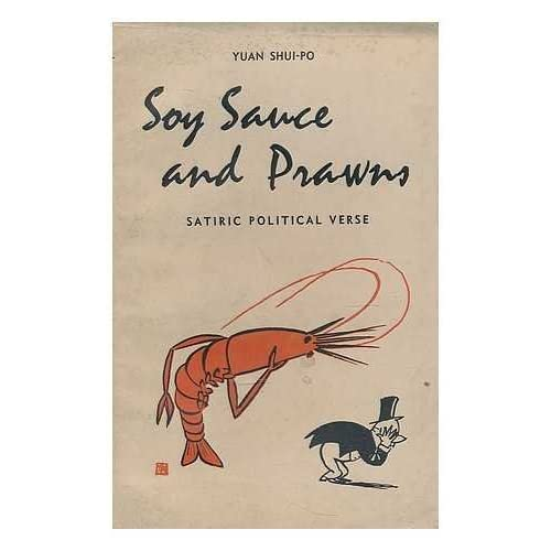 Soy sauce and prawns : satiric political verse / Yuan Shui-po ; translated by Sidney Shapiro