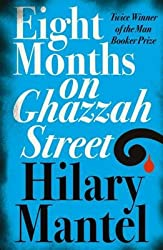 EIGHT MONTHS ON GHAZZAH STREET BY (MANTEL, HILARY) PAPERBACK