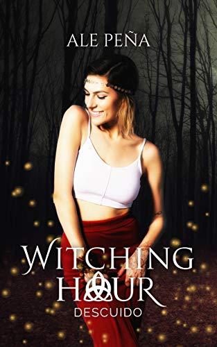 Descuido: Relato (Witching Hour nº 2) de [Peña, Ale]