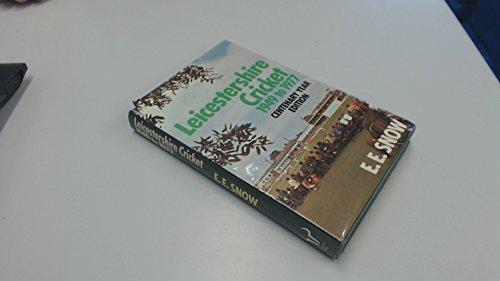 Leicestershire Cricket, 1949-77 por E.E. Snow
