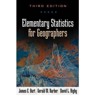 [(Elementary Statistics for Geographers)] [ By (author) James E. Burt, By (author) Gerald M. Barber, By (author) David L. Rigby ] [April, 2009]