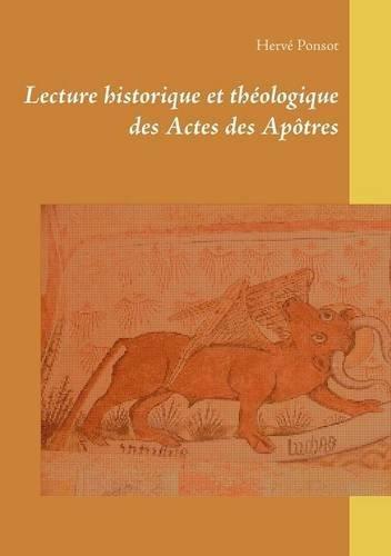 Lecture historique et théologique des actes des apôtres par Herve Ponsot