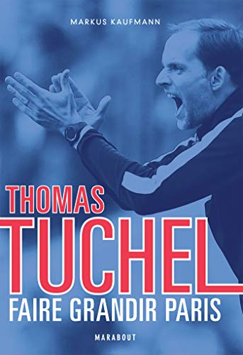 Thomas Tuchel (Sport) (French Edition)