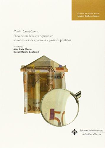 Public Compliance. Prevención de la corrupción en administraciones públicas y partidos políticos (MARINO BARBERO SANTOS)