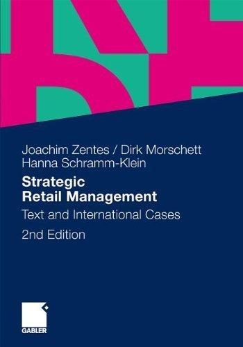 Strategic Retail Management: Text and International Cases 2nd 2012 edition by Zentes, Joachim, Morschett, Dirk, Schramm-Klein, Hanna (2011) Paperback
