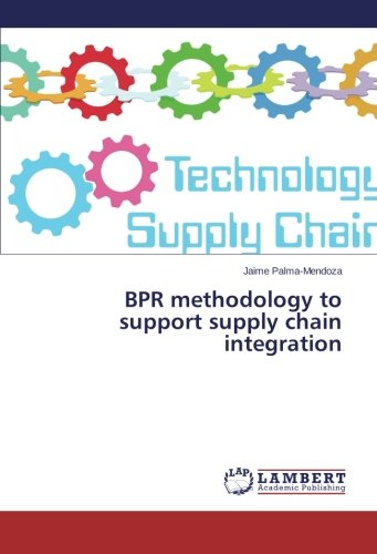 BPR methodology to support supply chain integration
