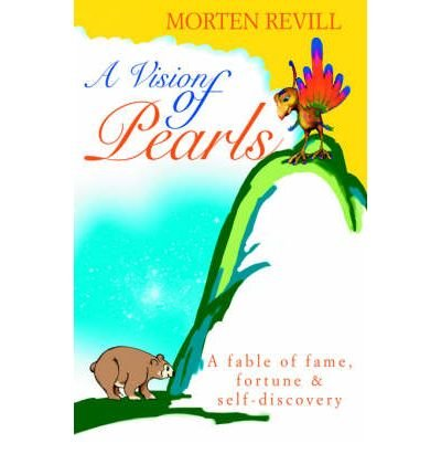 -a-vision-of-pearls-a-fable-of-fame-fortune-self-discovery-by-revill-morten-author-dec-2004-hardcove