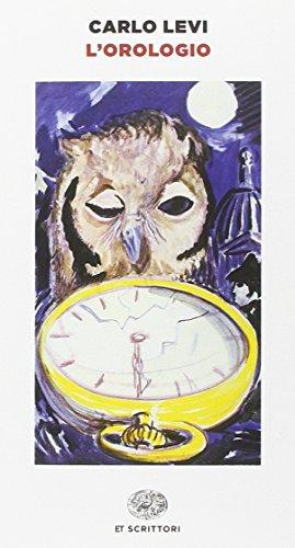 L'orologio (Einaudi tascabili. Scrittori) por Carlo Levi