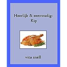 Heerlijk & eenvoudig: Kip (Dutch Edition)