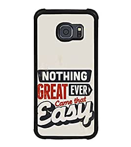 FUSON Nothing Great Come Easy Designer Back Case Cover for Samsung Galaxy S6 Edge+ :: Samsung Galaxy S6 Edge Plus :: Samsung Galaxy S6 Edge+ G928G :: Samsung Galaxy S6 Edge+ G928F G928T G928A G928I