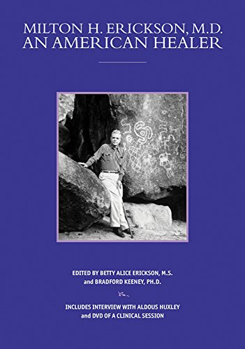 Milton H. Erickson, MD, an American Healer [With DVD] (Profiles in Healing)